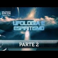 Mundo Maior Repórter: Ufologia e Espiritismo - Parte 2 (12/09/2015)