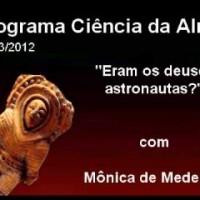palestra monica eram os deuses astronautas